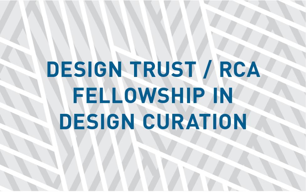 RCA Announces Design Curation Fellowship With Design Trust