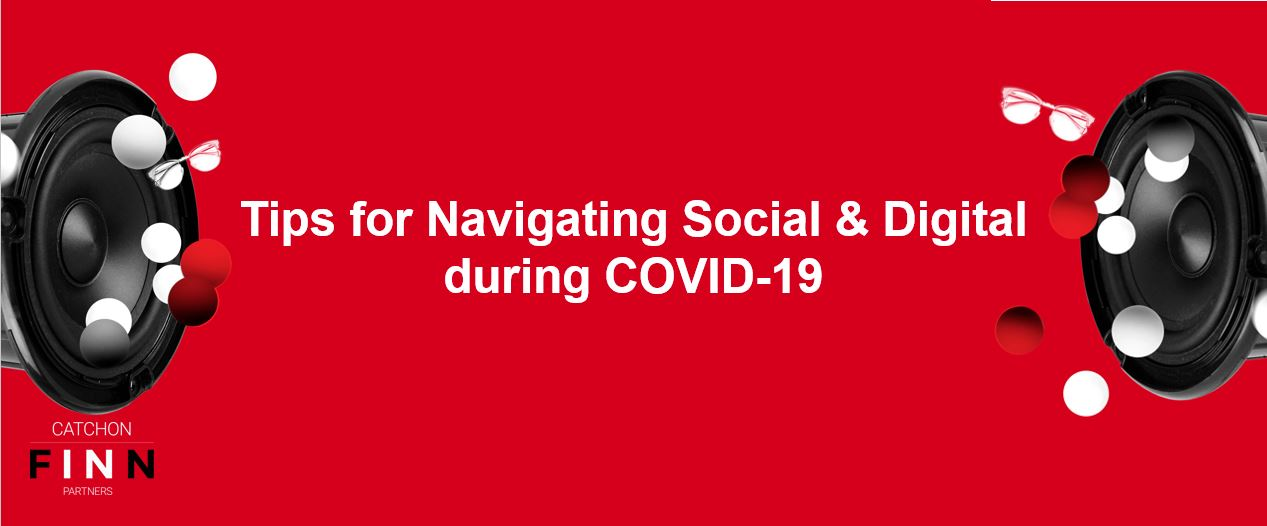 Tips for Navigating Social & Digital during COVID-19