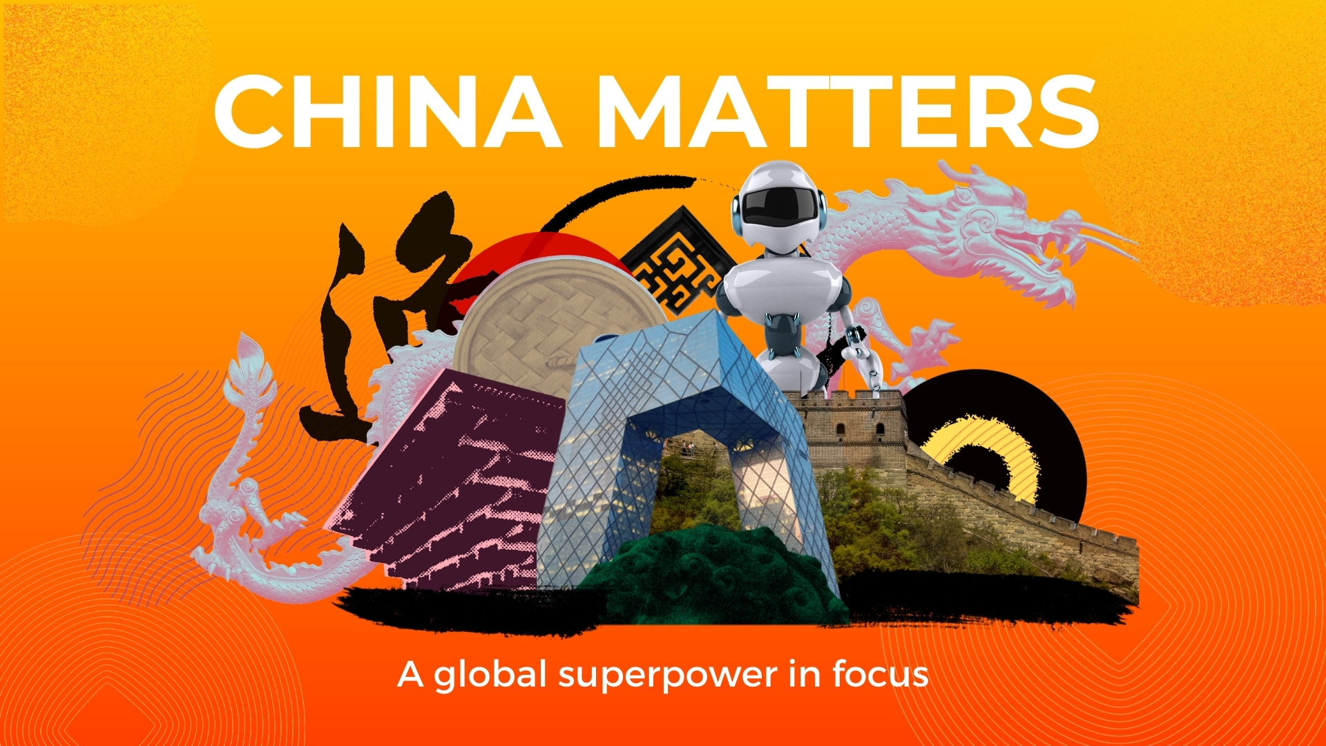 China Matters: A Global Superpower in Focus